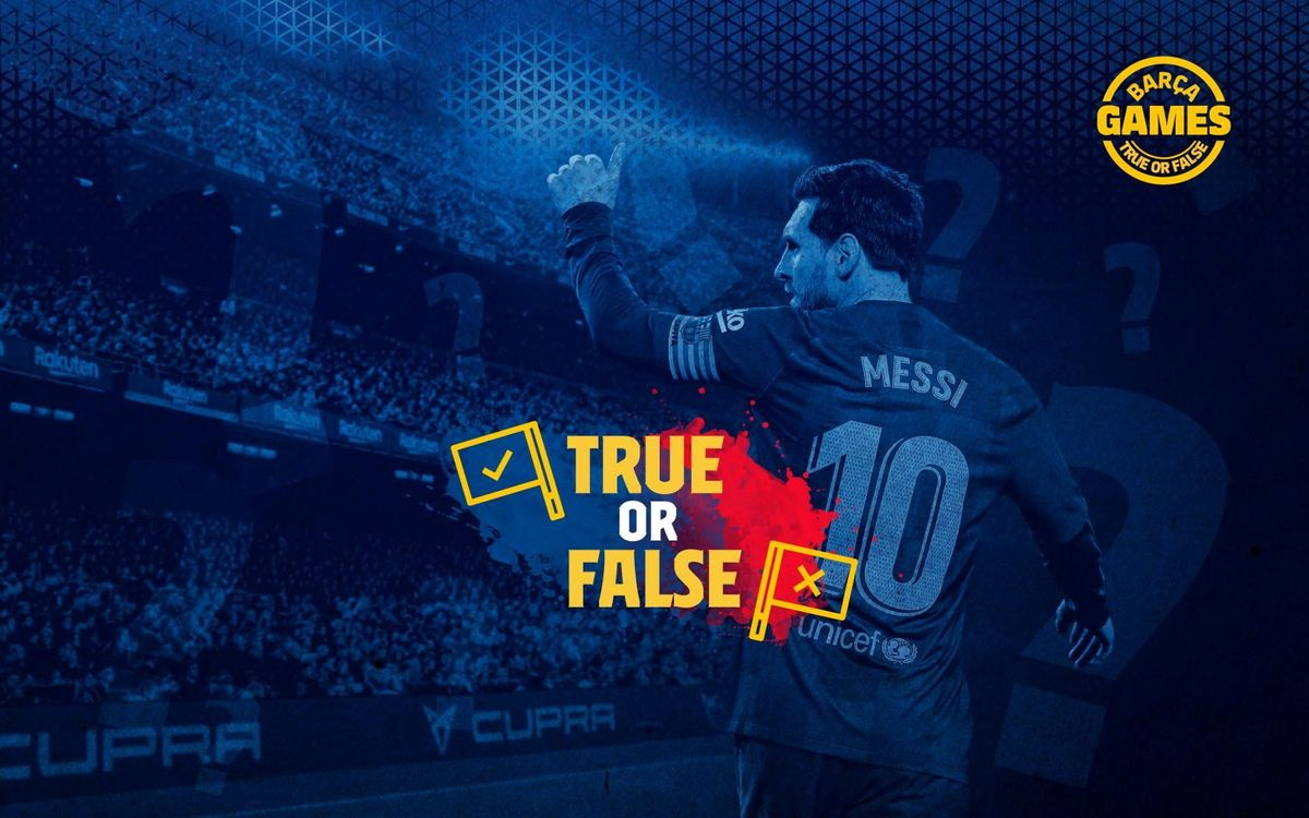 True or False: Test your knowledge on Barça past matches!