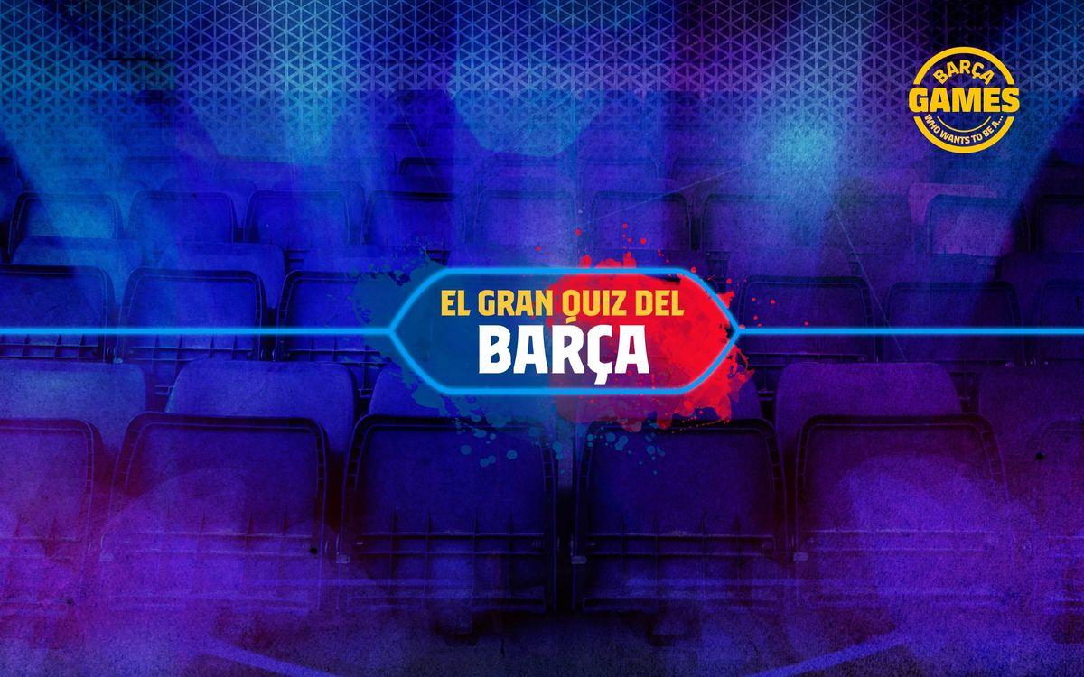 El gran Quiz del Barça