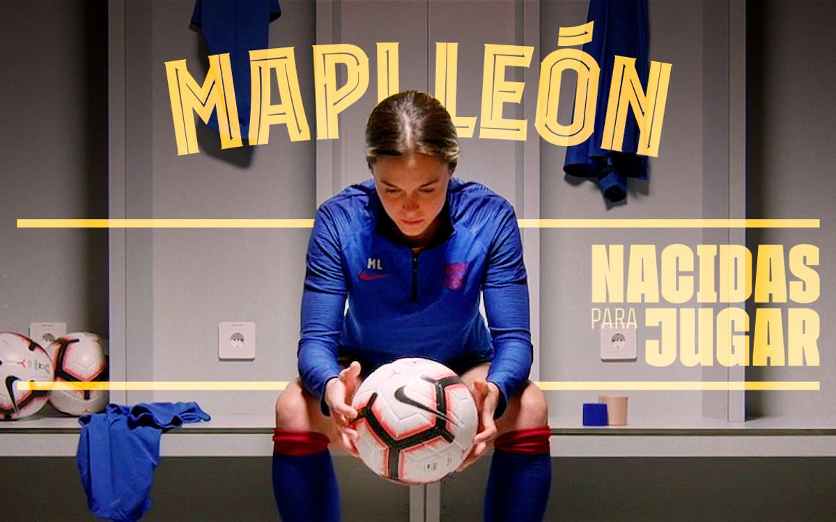 Nacidas para jugar: Mapi León