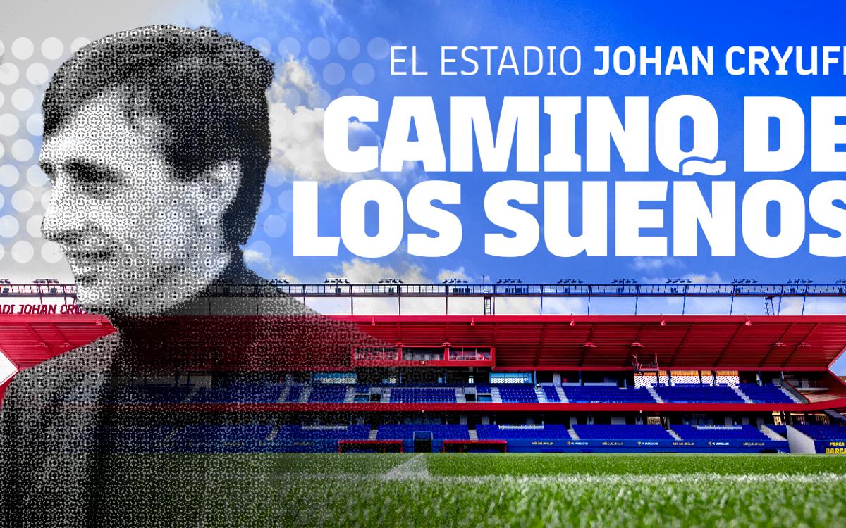 'Camino De los Sueños' y el documental sobre el Estadio Johan Cruyff