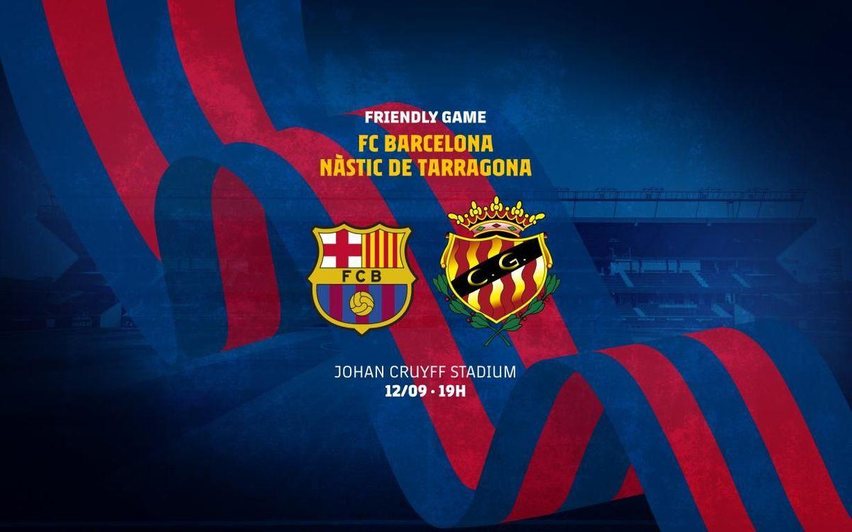 Barça - Nastic Tarragone en match amical le 12 septembre