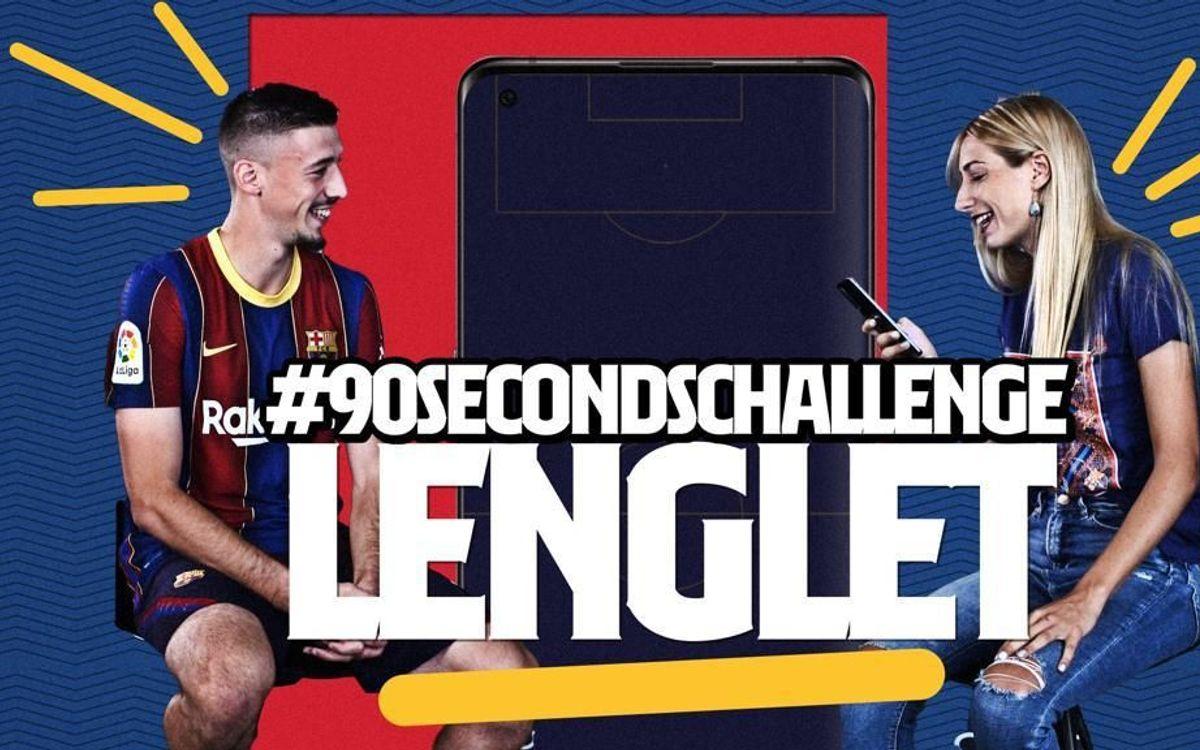 Lenglet relève le défi des 90 secondes