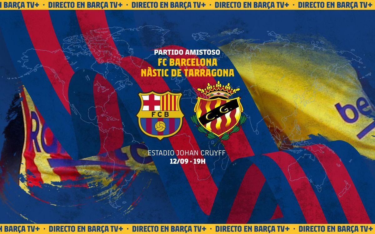 Cómo ver en directo el FC Barcelona - Nàstic de Tarragona