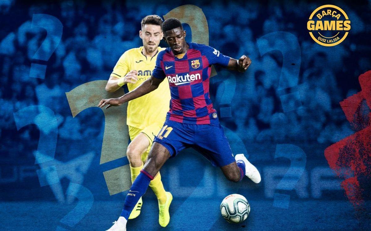 El quiz del Barça - Villarreal: ¡Ponte a prueba!