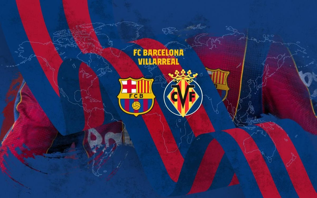 Où et quand voir Barça - Villarreal