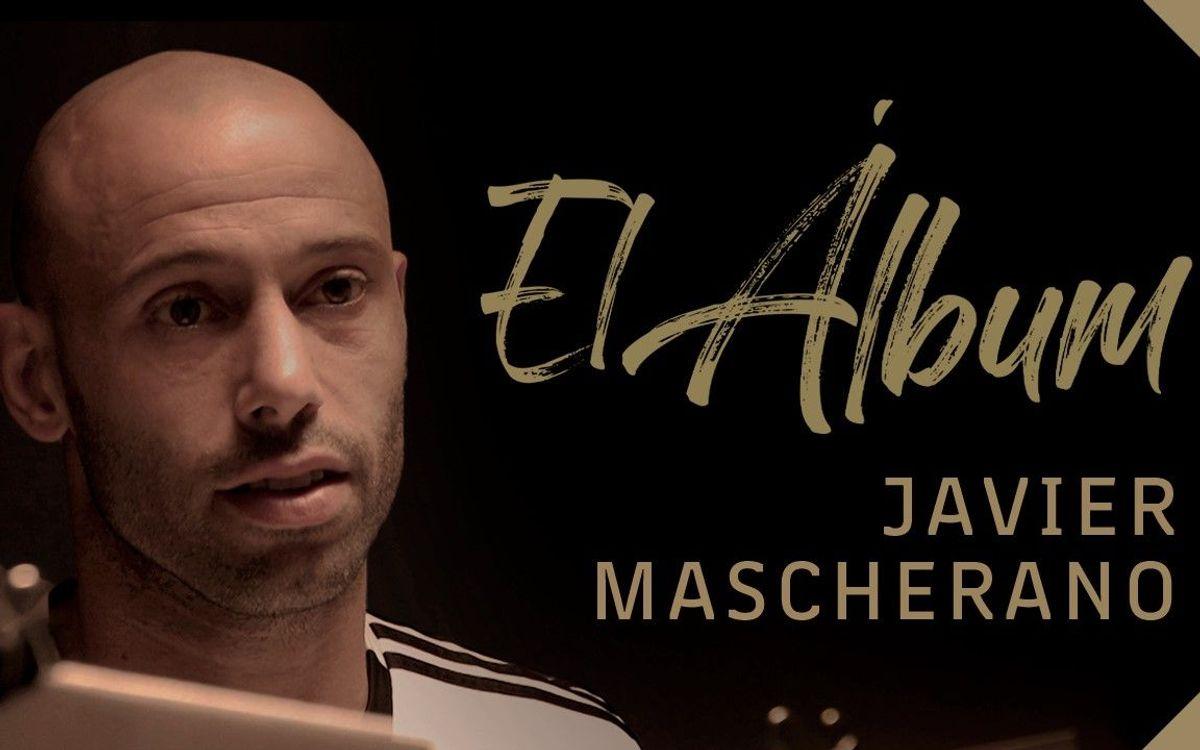 Mascherano repasa su trayectoria en el FC Barcelona en un nuevo capítulo de la serie documental 'El Álbum' producida por Barça Studios