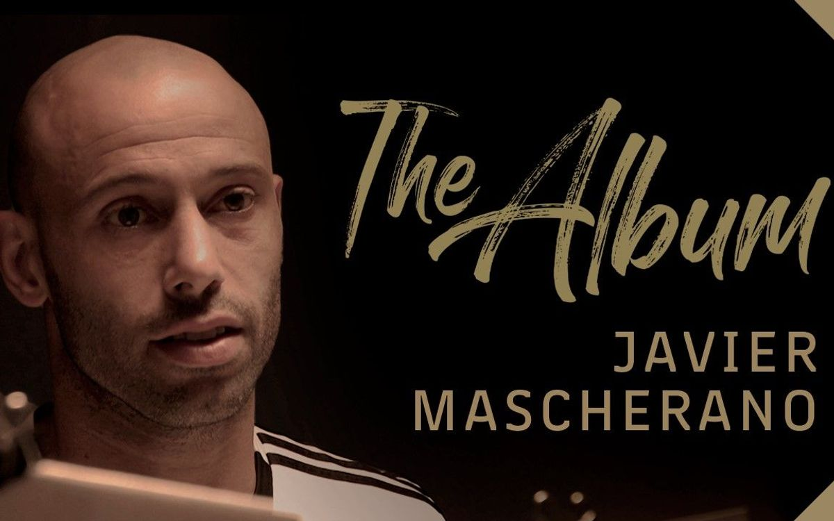 Mascherano looks back at his time at FC Barcelona in a new episode of 'The Album' documentary series produced by Barça Studios