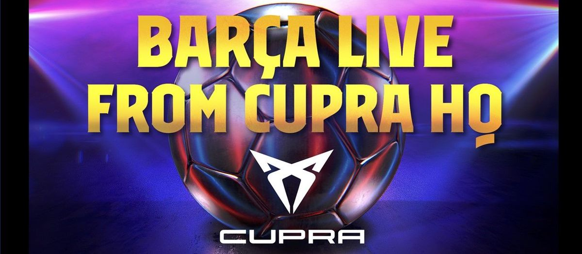 'Barça LIVE' El Clásico show to be broadcast live from CUPRA Garage
