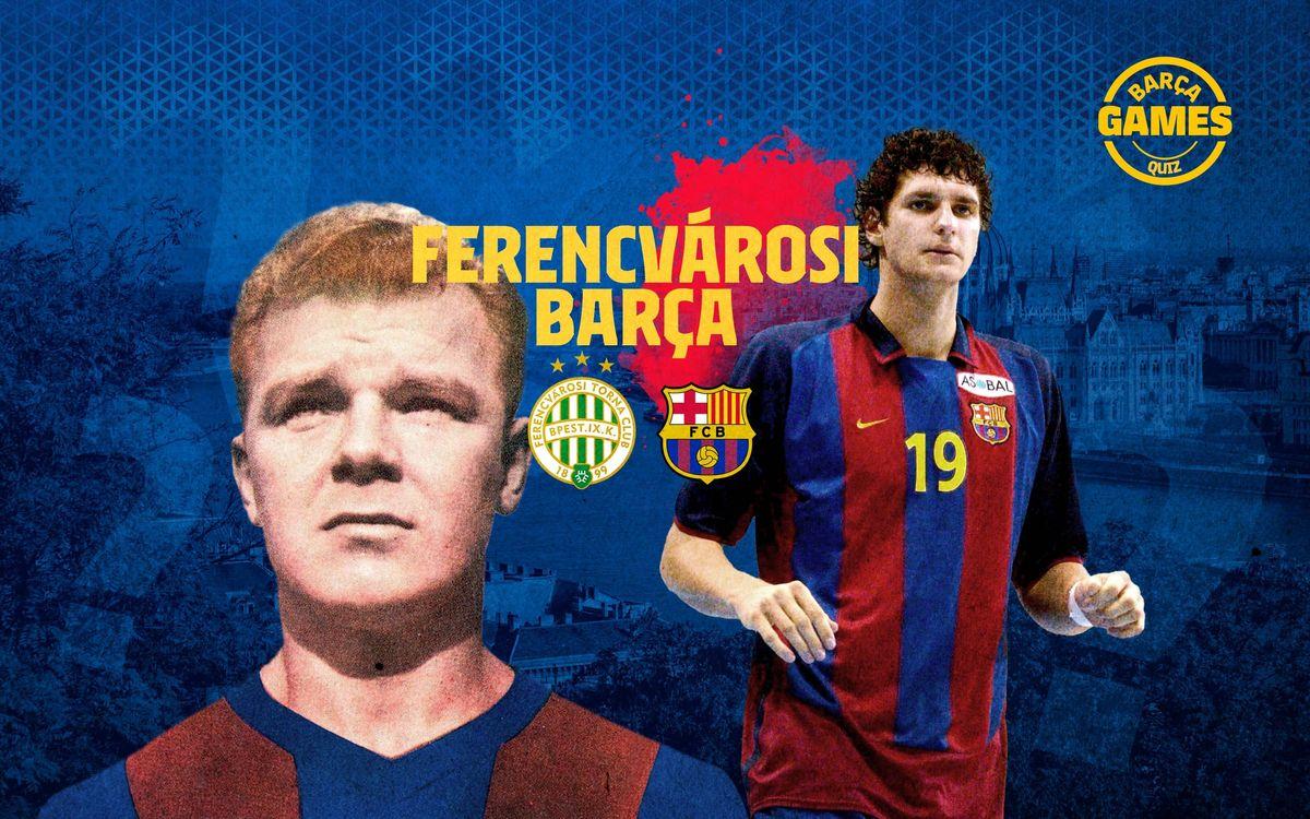 El quiz del Ferencváros-Barça