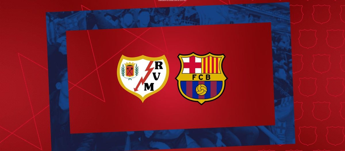 FC Barcelona to face Rayo Vallecano in the Last 16 of the Copa del Rey