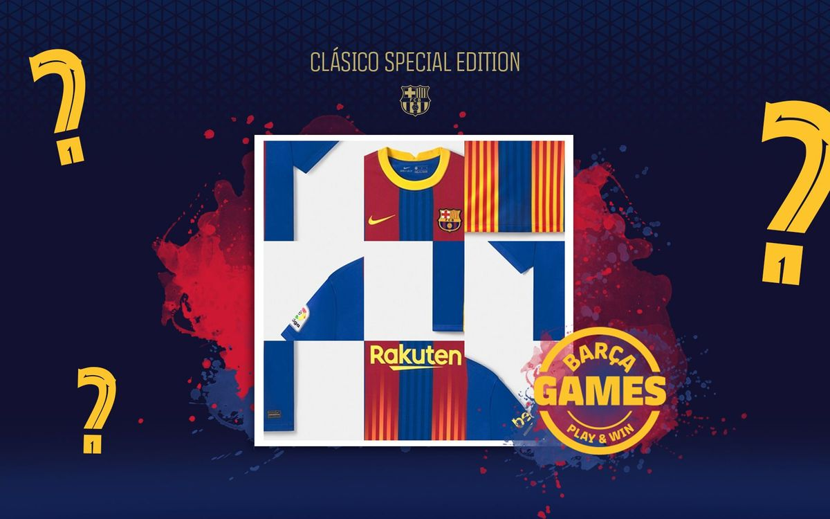 Would you like to win the Barça jersey for the next Clásico?