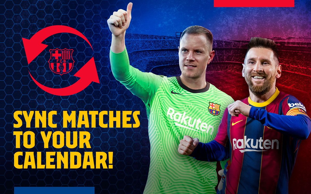 5 Reasons To Sync Barça Fixtures To Your Calendar