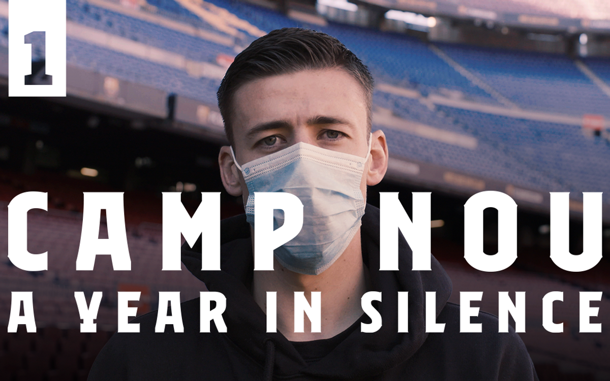 Camp Nou, a year in silence: Episode 1