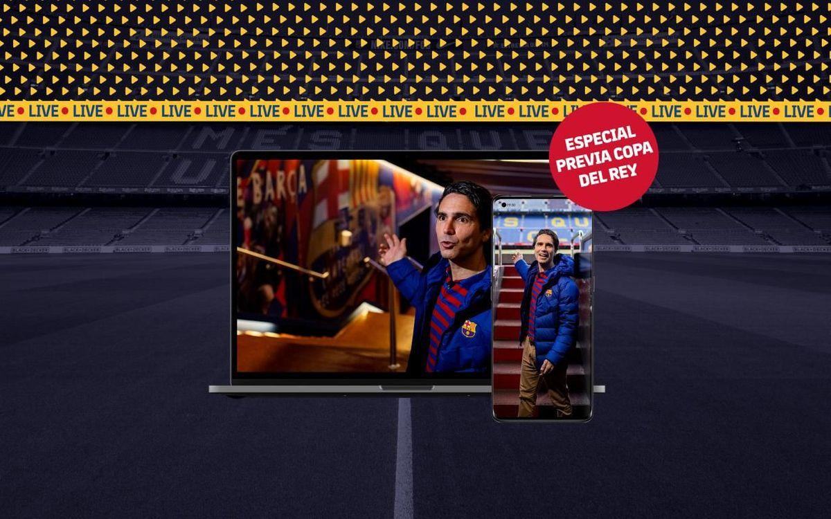 ¿Quieres hacer un Camp Nou Live Stream Tour... dedicado a la Copa?