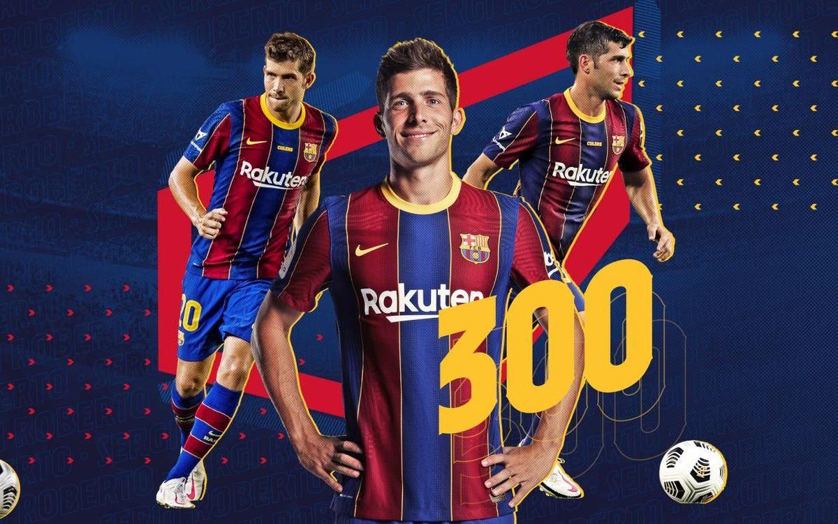Sergi Roberto, 300 partidos con el Barça